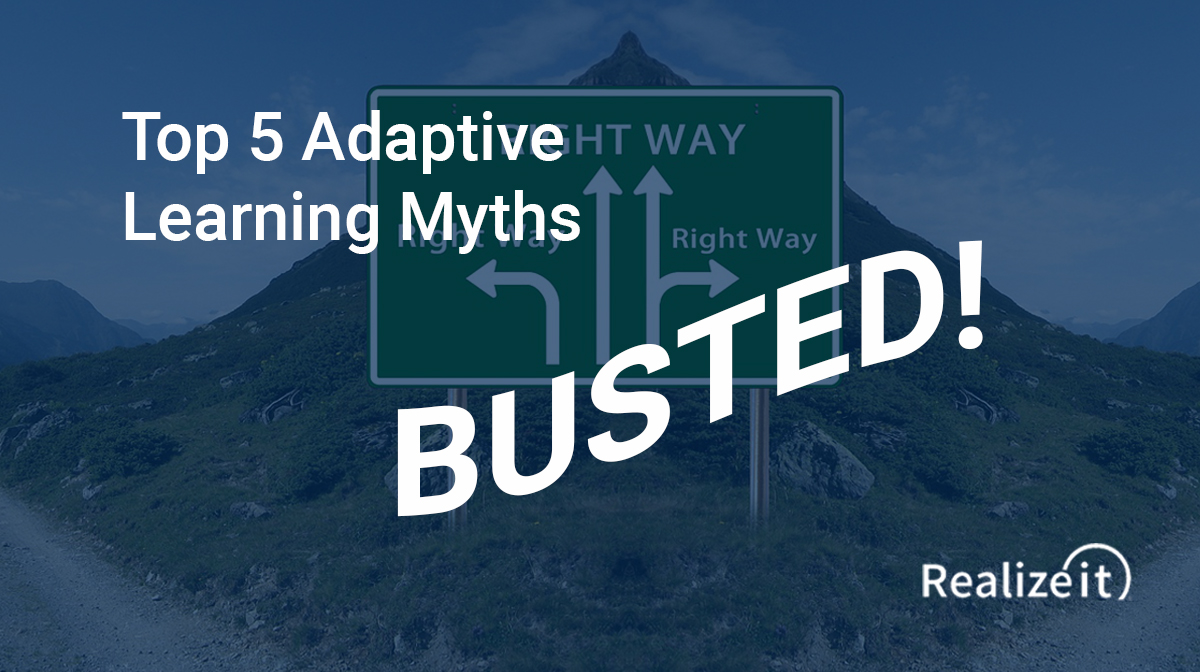 Busting the Top 5 Myths about Adaptive Learning